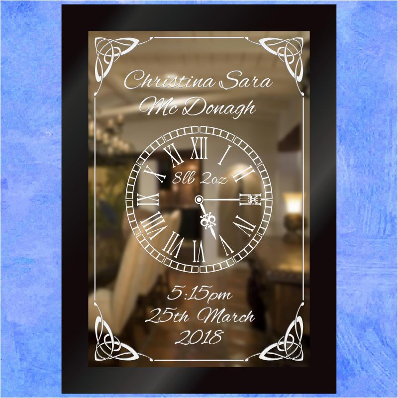 The Time And The Date Birth Of A Baby Etched Mirror Gift 3 Looking Glass Gift Mirrors